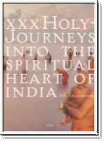 XXX Holy-Journeys into the Spiritual Heart of India. Buch + C-Print. Signed.