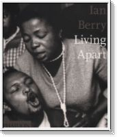 Ian Berry. Living Apart. South Africa Under Apartheid. (signed)